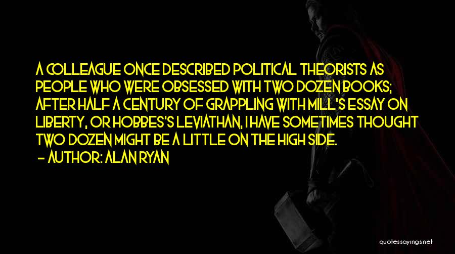 Alan Ryan Quotes 97397