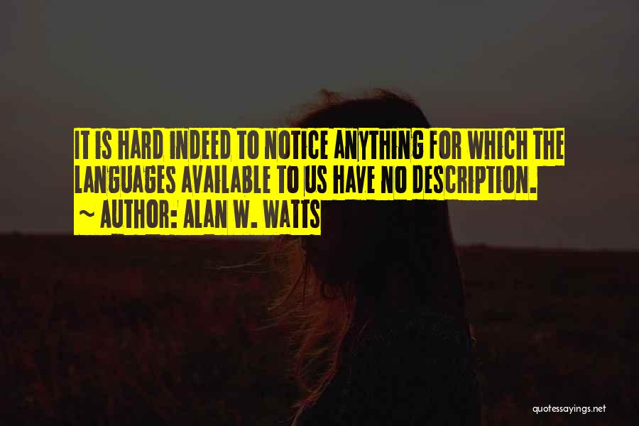Alan W. Watts Quotes 1153129