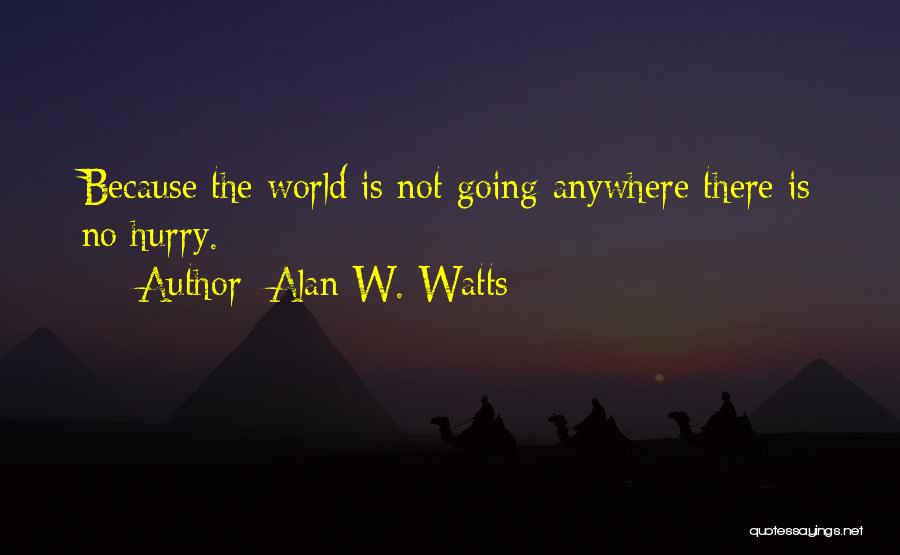 Alan W. Watts Quotes 1235707