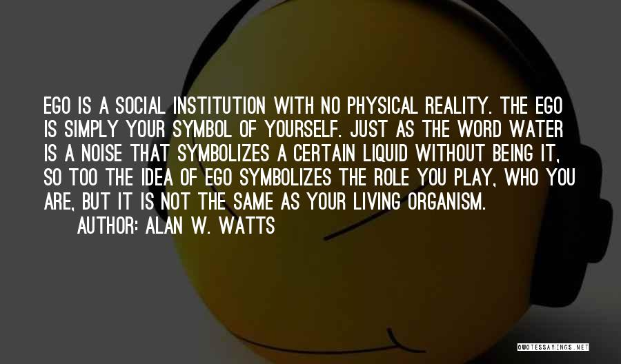 Alan W. Watts Quotes 1265678