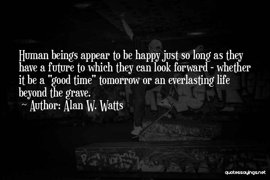 Alan W. Watts Quotes 1310384