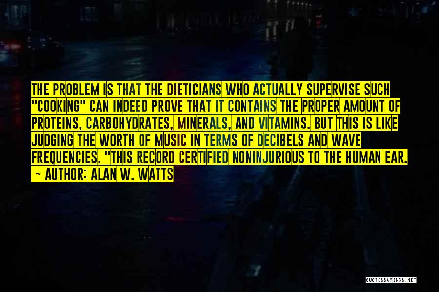 Alan W. Watts Quotes 1744805