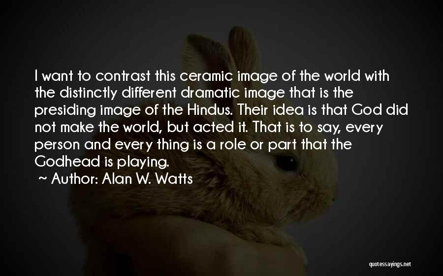 Alan W. Watts Quotes 1836600