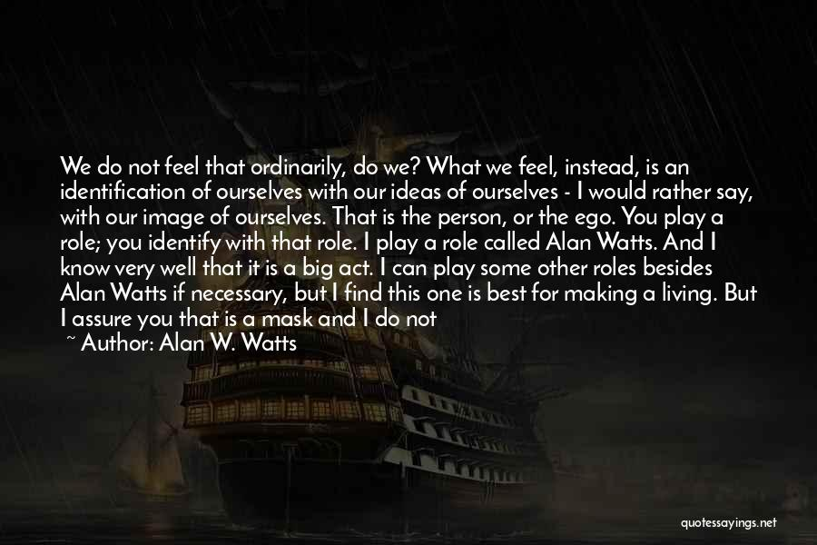 Alan W. Watts Quotes 2074702