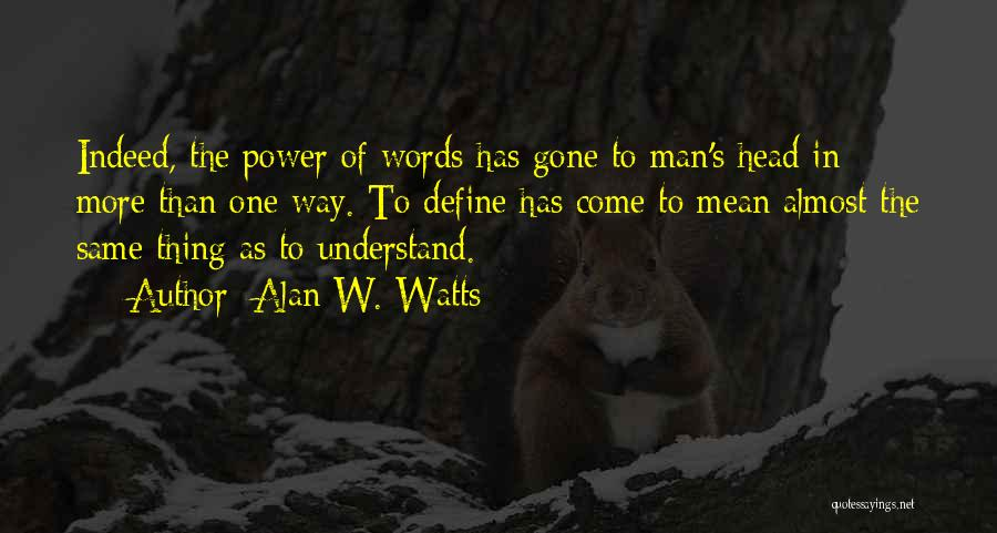 Alan W. Watts Quotes 2252129