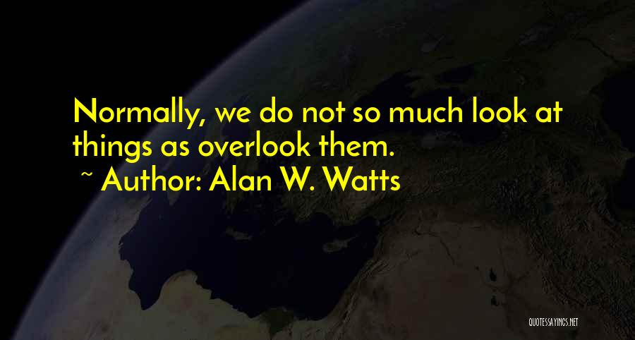 Alan W. Watts Quotes 300365