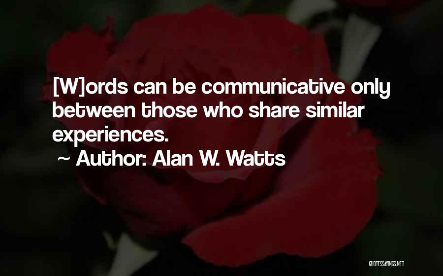 Alan W. Watts Quotes 475240