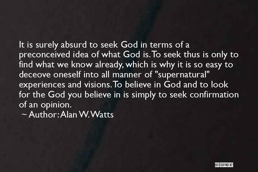 Alan W. Watts Quotes 496350