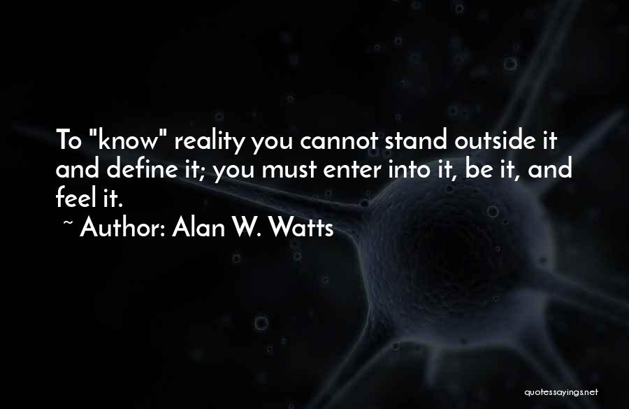 Alan W. Watts Quotes 732190