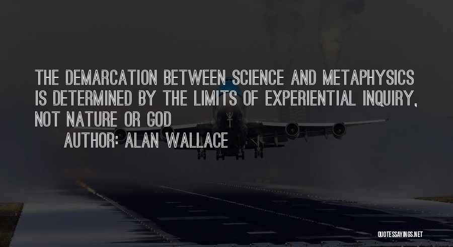 Alan Wallace Quotes 2077187