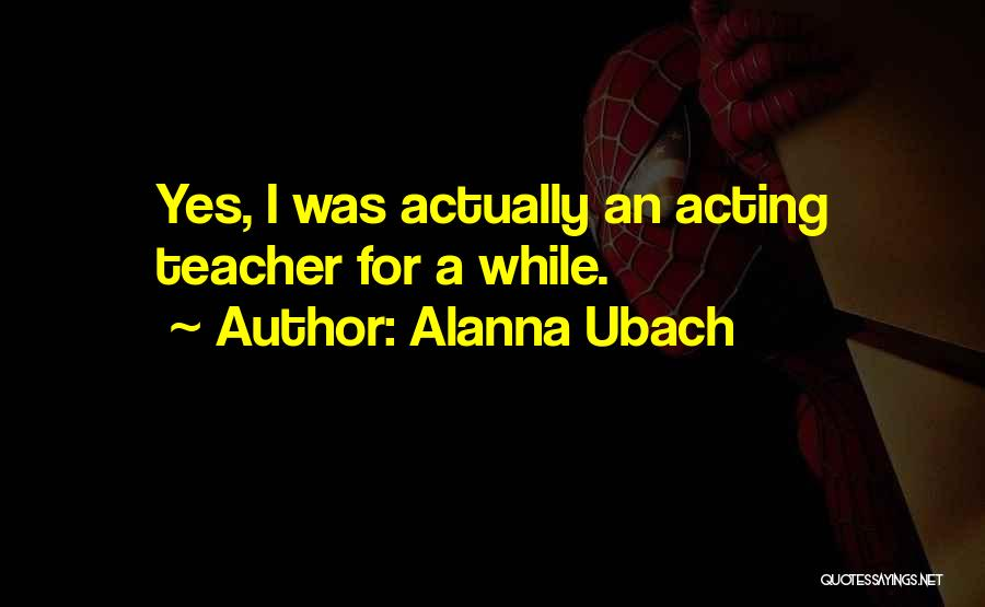 Alanna Ubach Quotes 1632154