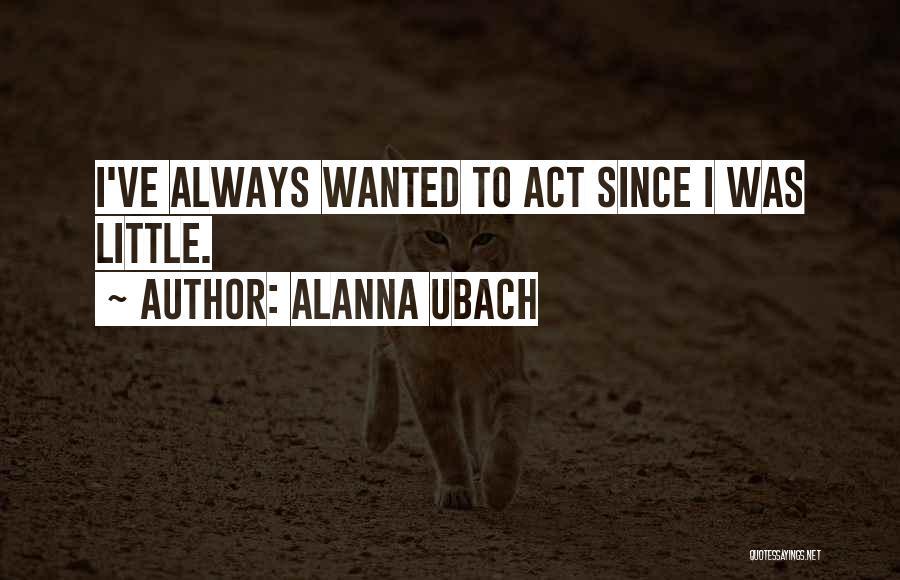 Alanna Ubach Quotes 910259