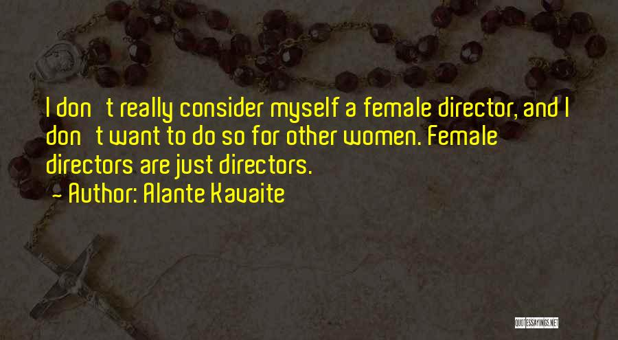 Alante Kavaite Quotes 294735