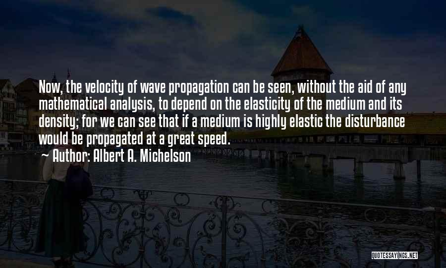 Albert A. Michelson Quotes 2035939