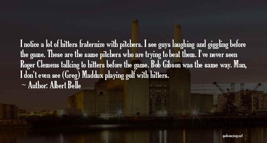 Albert Belle Quotes 2183082