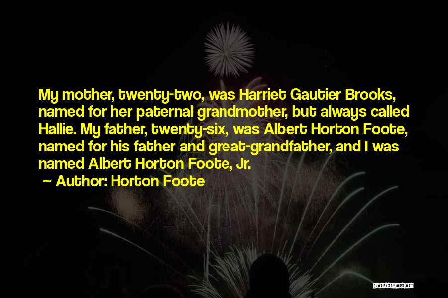 Albert Brooks Mother Quotes By Horton Foote
