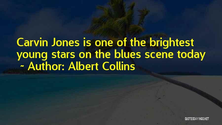 Albert Collins Quotes 1544674