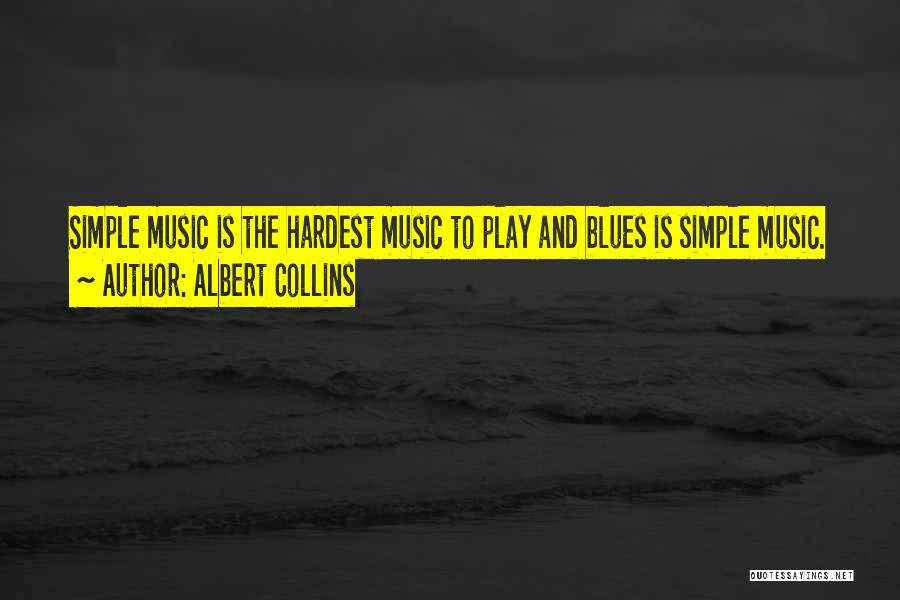 Albert Collins Quotes 2037676