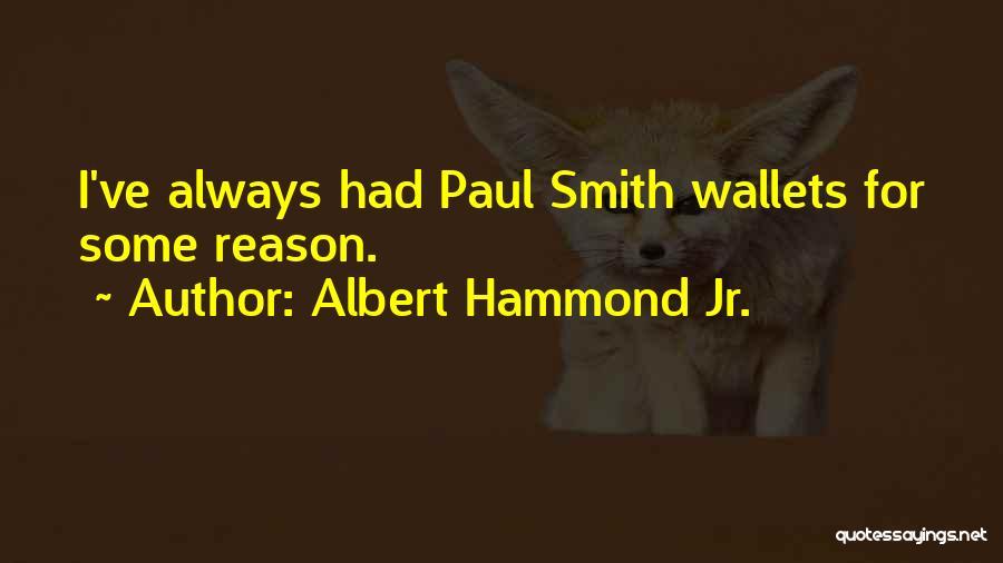 Albert Hammond Jr. Quotes 1032030