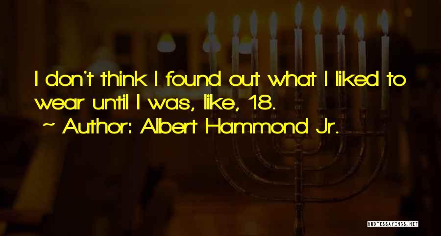 Albert Hammond Jr. Quotes 1052924