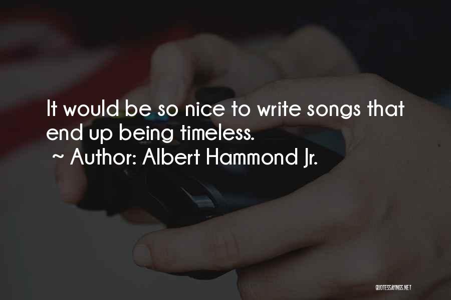 Albert Hammond Jr. Quotes 1267847