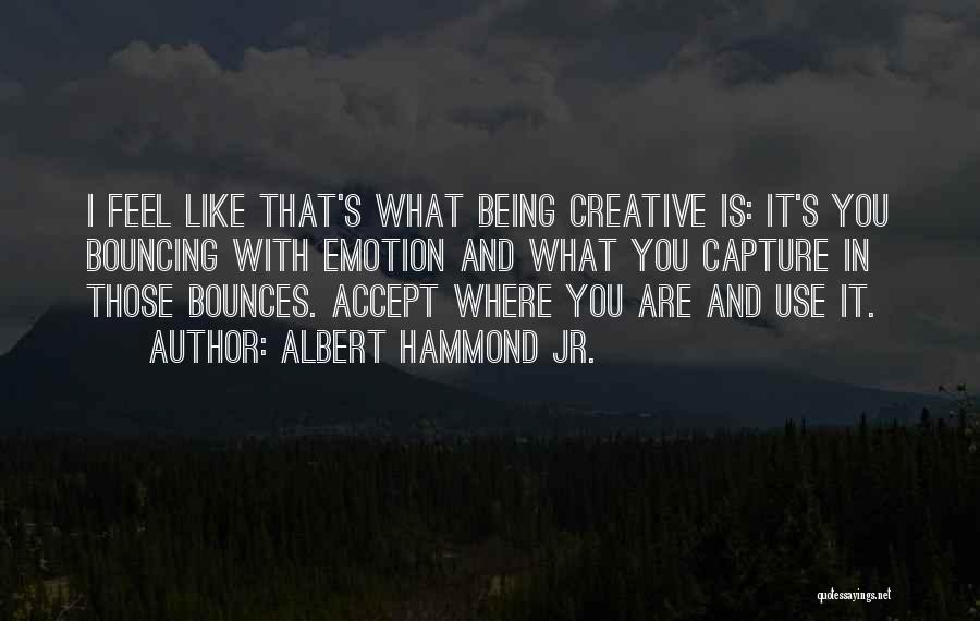 Albert Hammond Jr. Quotes 1340073