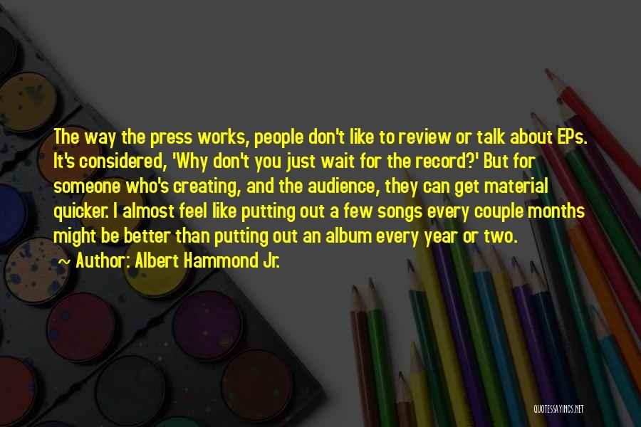 Albert Hammond Jr. Quotes 142208