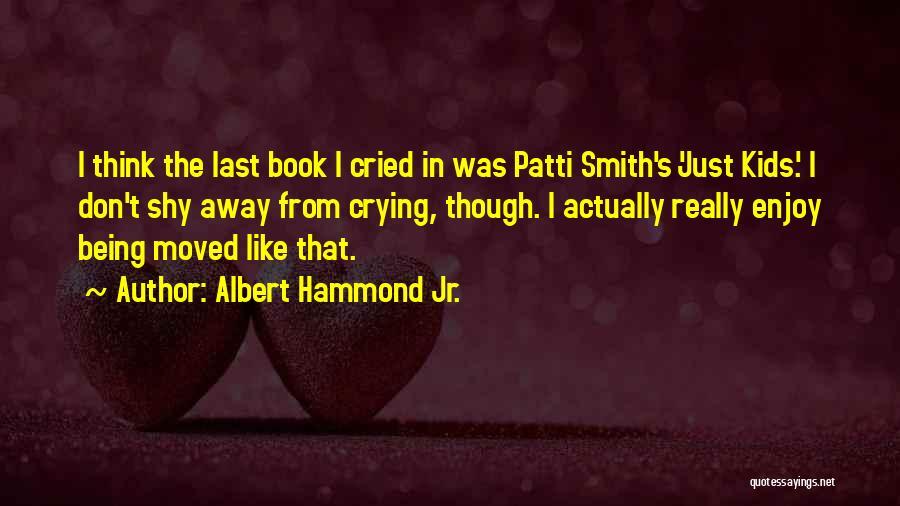 Albert Hammond Jr. Quotes 1554920