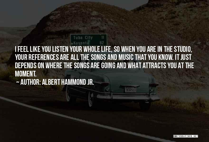 Albert Hammond Jr. Quotes 1710821