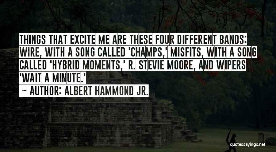 Albert Hammond Jr. Quotes 1797965
