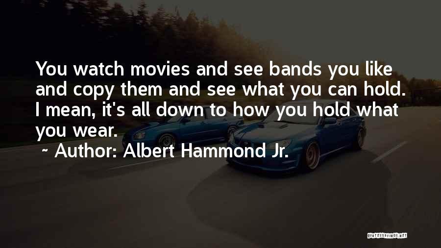 Albert Hammond Jr. Quotes 1974043