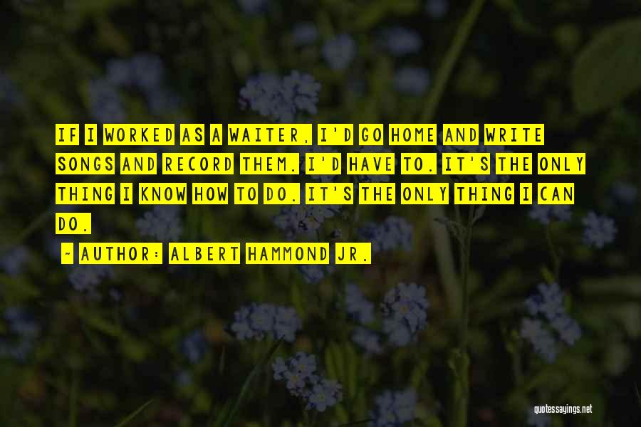 Albert Hammond Jr. Quotes 1982874