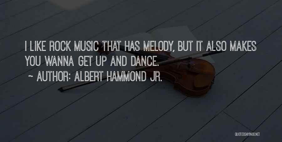 Albert Hammond Jr. Quotes 206215