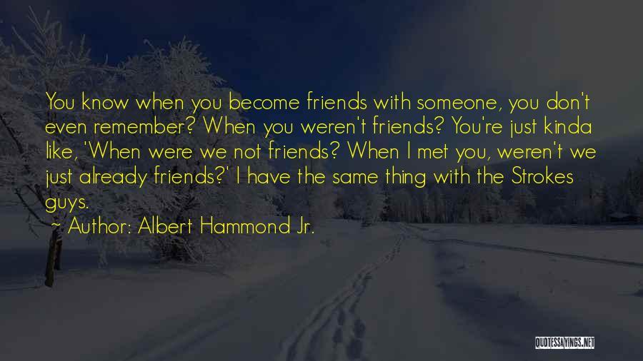 Albert Hammond Jr. Quotes 271956