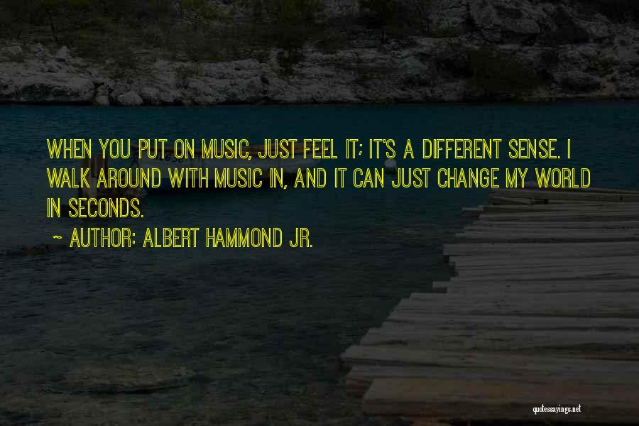 Albert Hammond Jr. Quotes 346334