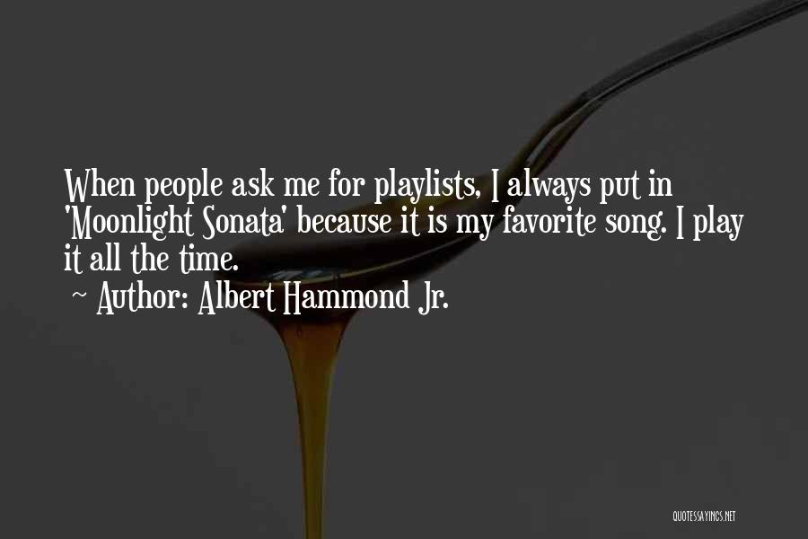 Albert Hammond Jr. Quotes 415033