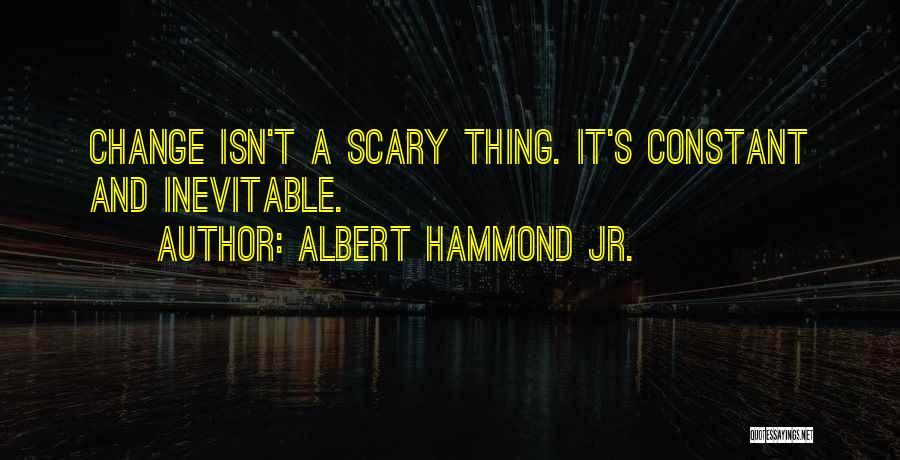 Albert Hammond Jr. Quotes 522426