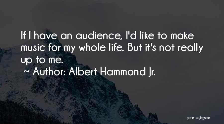 Albert Hammond Jr. Quotes 816801