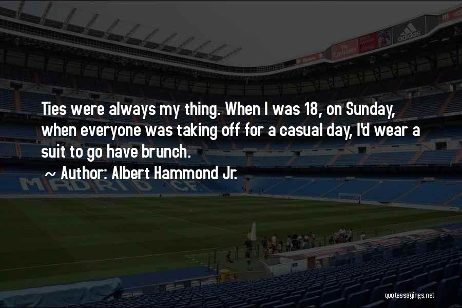 Albert Hammond Jr. Quotes 915819