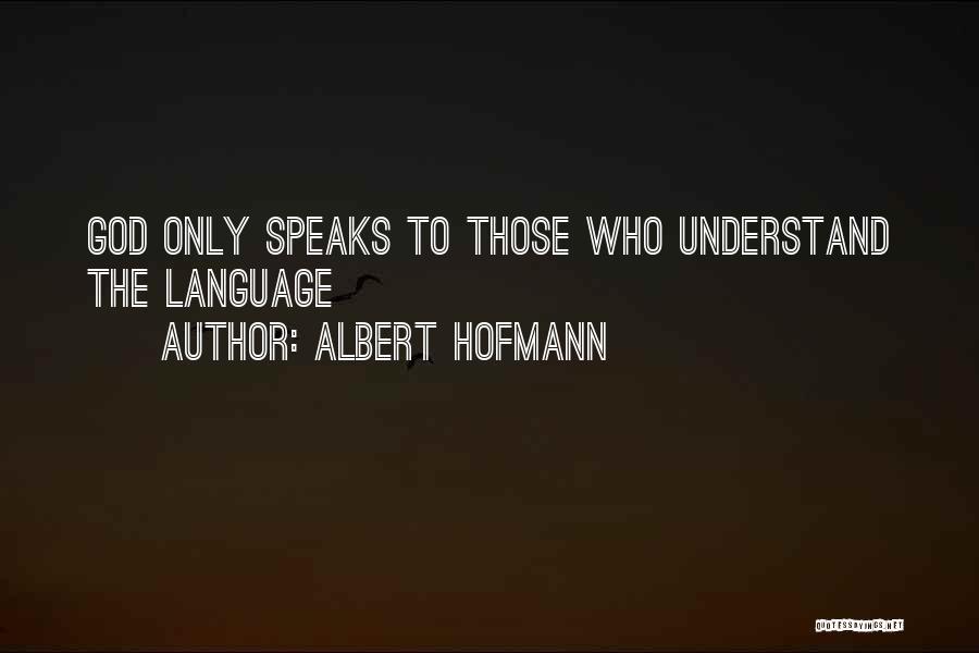 Albert Hofmann Quotes 1127276