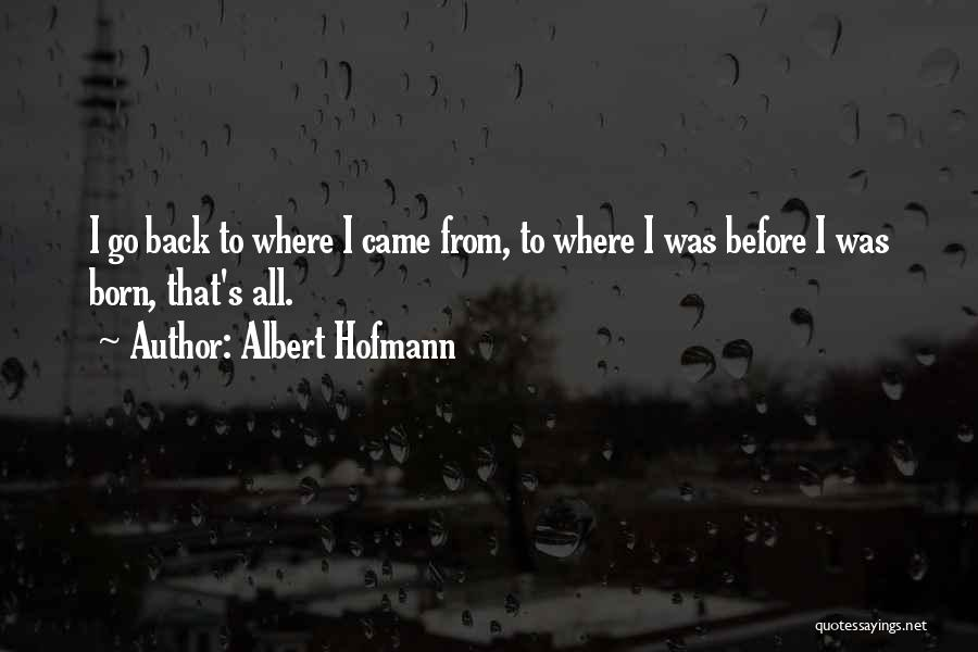 Albert Hofmann Quotes 1376360