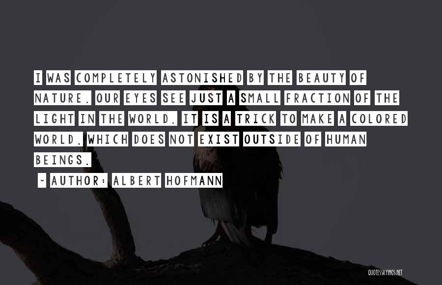 Albert Hofmann Quotes 2126278