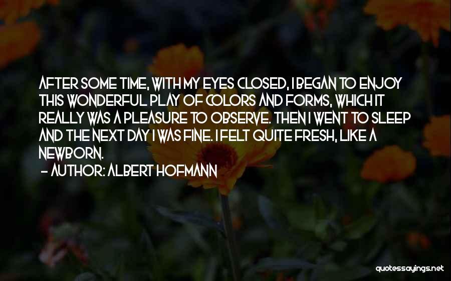 Albert Hofmann Quotes 2145410