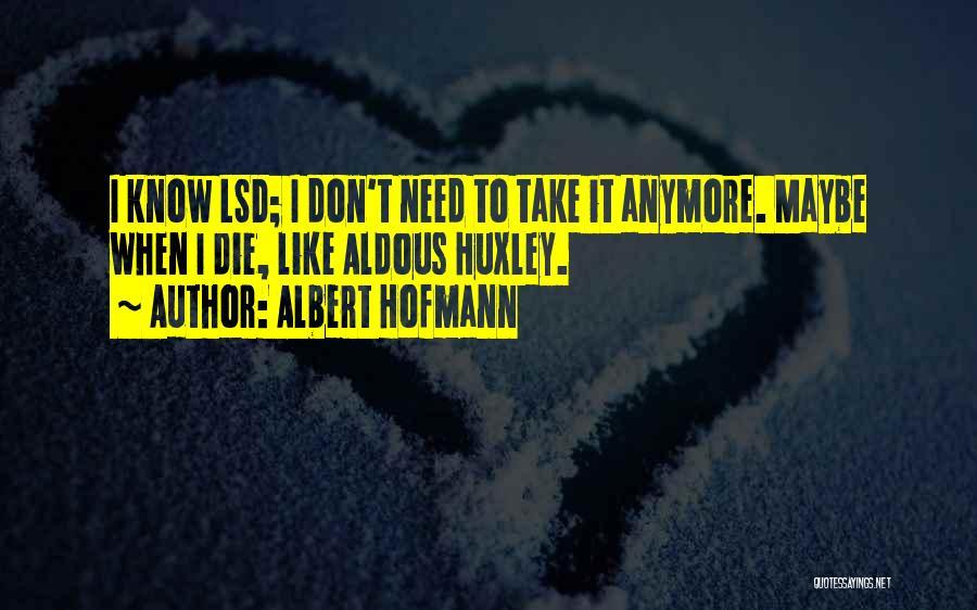 Albert Hofmann Quotes 421337