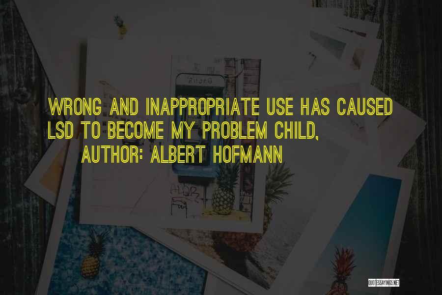 Albert Hofmann Quotes 443981