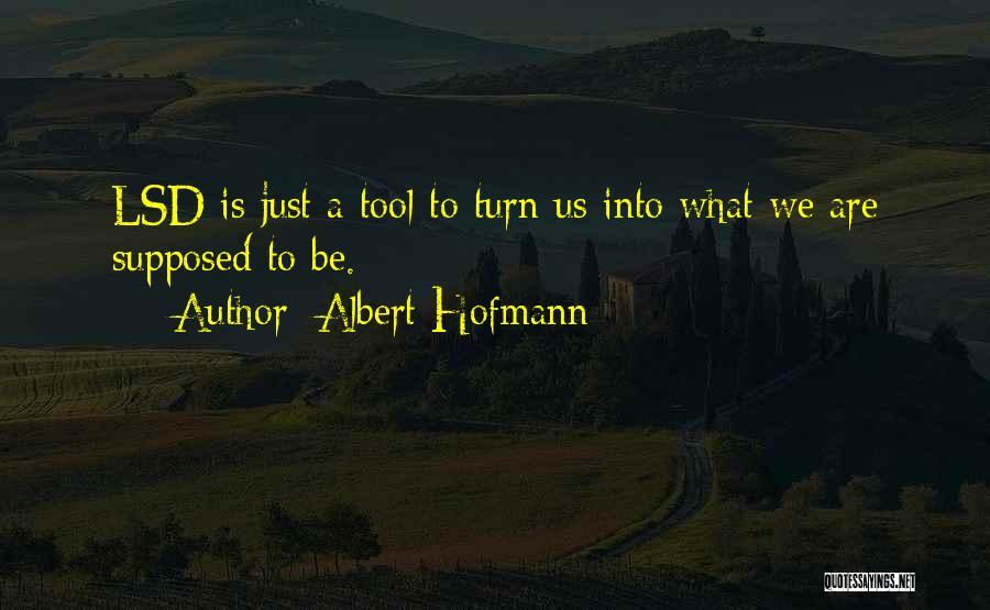 Albert Hofmann Quotes 942129