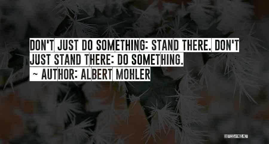 Albert Mohler Quotes 1128216