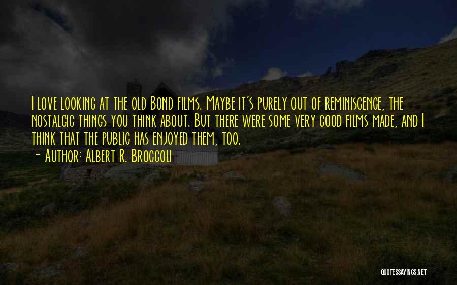 Albert R. Broccoli Quotes 301537