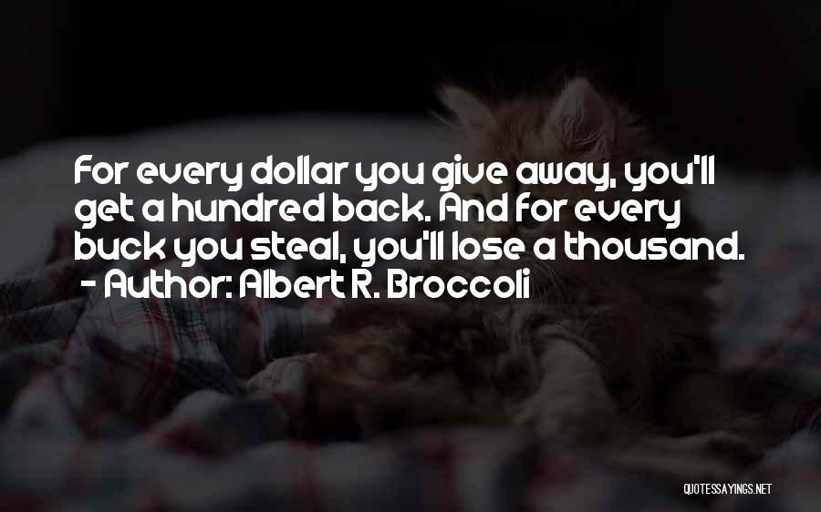 Albert R. Broccoli Quotes 944074