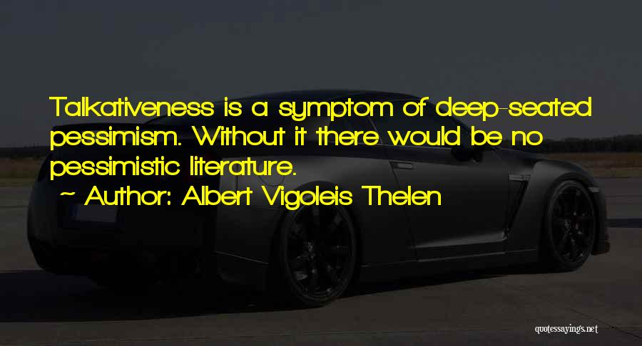 Albert Vigoleis Thelen Quotes 421469